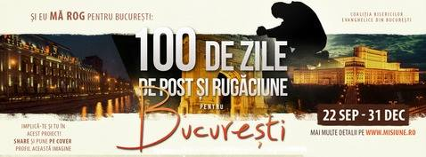 Bucuresti post si rugaciune 100 zile
