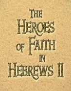 Heroes of the Faith Hebrews 11