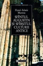 Henri I. Marrou - Sfântul Augustin şi sfârşitul culturii antice