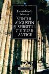 Henri I. Marrou – Sfântul Augustin şi sfârşitul culturiiantice