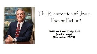 Resurrection of Jesus Fact or Fiction WLC