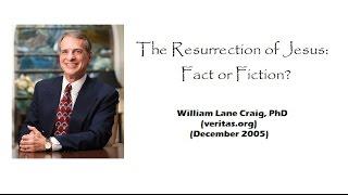 Resurrection of Jesus Fact or Fiction WLC