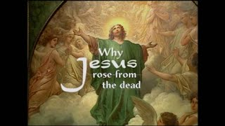 Why Jesus rose from the dead