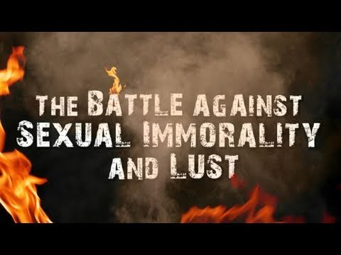 The battle for sexual immorality and lust Foto Illbehonest.com