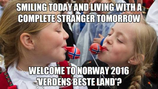 Astazi ne bucuram, maine ne aflam in casa unor straini. Bine ati venit in Norvegia 2016