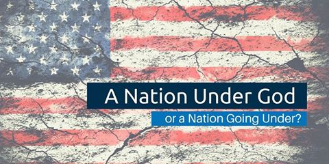 A Nation under God or a Nation Going Under?