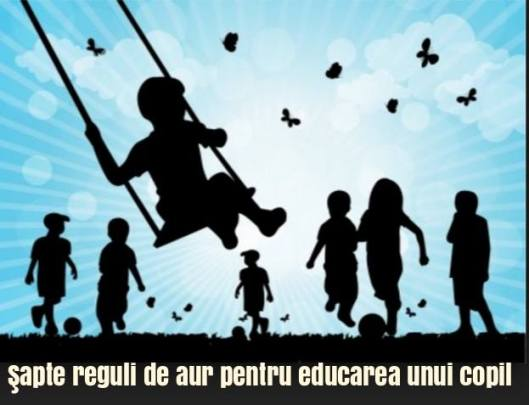 s%cc%a7apte-reguli-de-aur-pentru-educarea-unui-copil-foto heartofdave.com